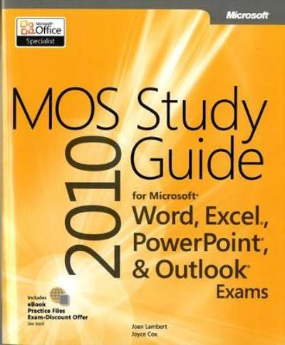 MOS 2010 Study Guide for Microsoft Word, Excel, PowerPoint, and Outlook Exams - Joan Lambert