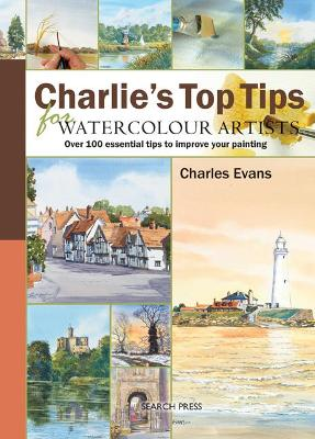 Charlie's Top Tips for Watercolour Artists - Charles Evans