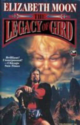 The Legacy of Gird - Elizabeth Moon