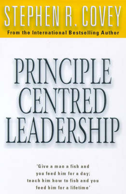 Principle Centred Leadership - Stephen R. Covey