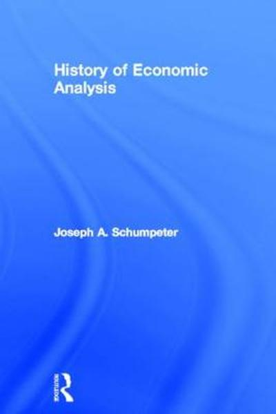 History of Economic Analysis - Joseph A. Schumpeter