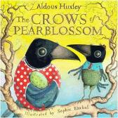 The Crows of Pearblossom - Aldous Huxley Sophie Blackall