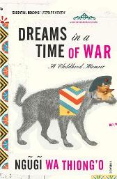 Dreams in a Time of War - Ngugi Wa Thiong'o