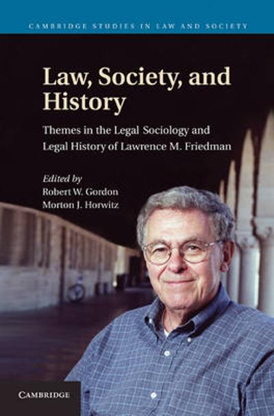 Law, Society, and History - Robert W. Gordon