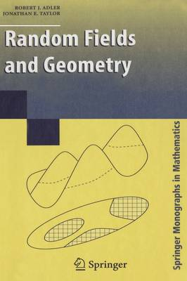 Random Fields and Geometry - R.J. Adler