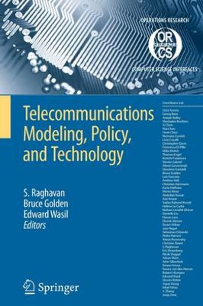 Telecommunications Modeling, Policy, and Technology - S. Raghavan