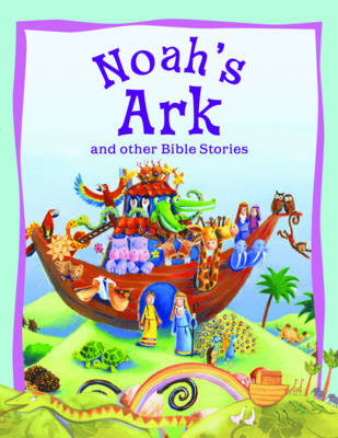 Noah's Ark and Other Bible Stories - Vic Parker