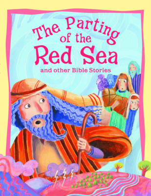 The Parting of the Red Sea and Other Bible Stories - Vic Parker