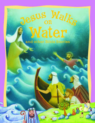 Jesus Walks on Water and Other Bible Stories - Vic Parker