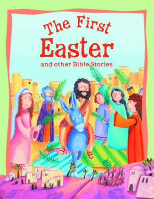 The First Easter and Other Bible Stories - Vic Parker