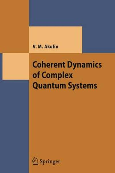 Coherent Dynamics of Complex Quantum Systems - Vladimir M. Akulin