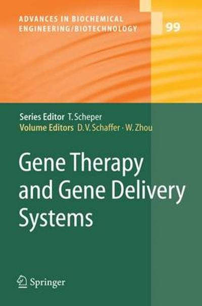 Gene Therapy and Gene Delivery Systems - David V. Schaffer