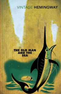 The Old Man and the Sea - Ernest Hemingway