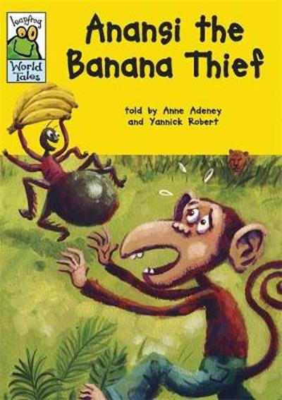 Leapfrog World Tales: Anansi the Banana Thief - Anne Adeney