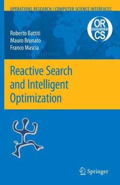 Reactive Search and Intelligent Optimization - Roberto Battiti