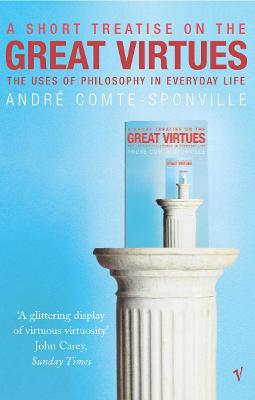 A Short Treatise On Great Virtues - Andre Comte-Sponville