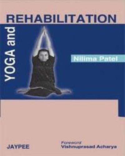 Yoga and Rehabilitation - Nilima Patel