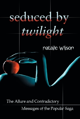 Seduced by Twilight - Natalie Wilson