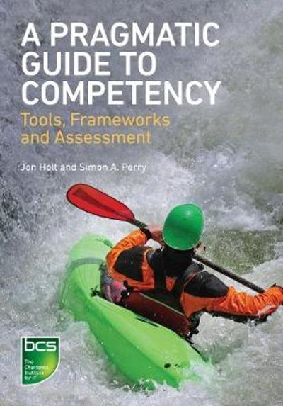 A Pragmatic Guide to Competency - Jon Holt