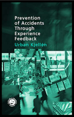 Prevention of Accidents Through Experience Feedback -
