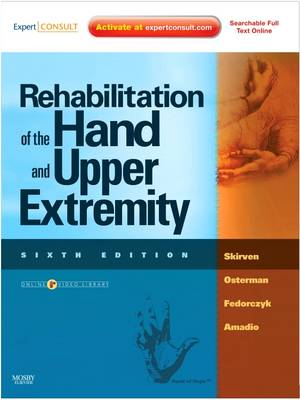 Rehabilitation of the Hand and Upper Extremity - Terri M. Skirven