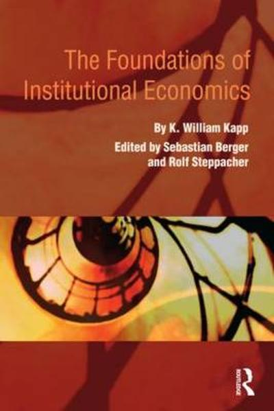 The Foundations of Institutional Economics - K. William Kapp