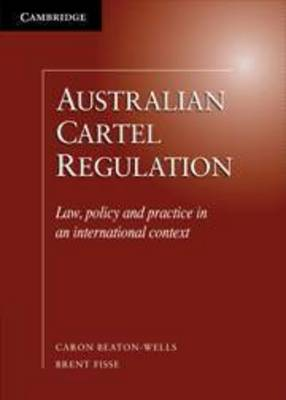 Australian Cartel Regulation - Caron Beaton-Wells