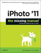 iPhoto '11: The Missing Manual - David Pogue