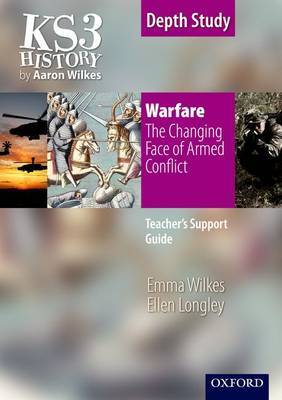 KS3 History by Aaron Wilkes: Warfare: The Changing Face of Armed Conflict teacher's support guide + CD-ROM - Emma Wilkes