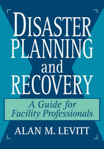 Disaster Planning and Recovery - Alan M. Levitt