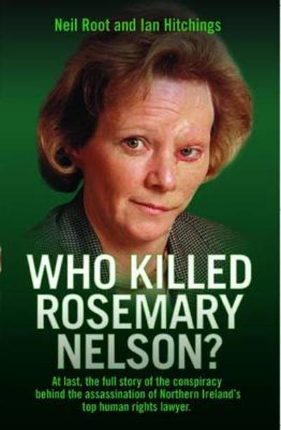 Who Killed Rosemary Nelson? - Neil Root