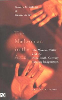 The Madwoman in the Attic - Sandra M. Gilbert