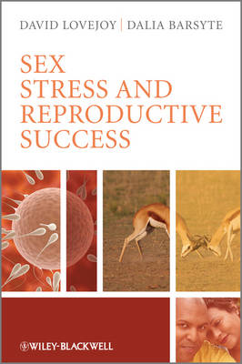 Sex, Stress and Reproductive Success - David A. Lovejoy