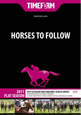 "Timeform Horses to Follow 2011 Flat - ""Timeform"""
