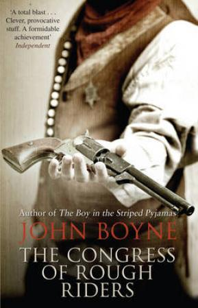 The congress of rough riders - John Boyne