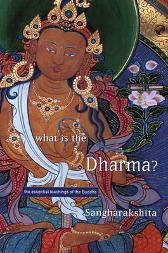 What is the Dharma? - Bikshu Sangharakshita Varaprabha