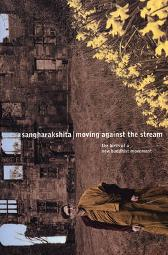 Moving Against the Stream - Bikshu Sangharakshita