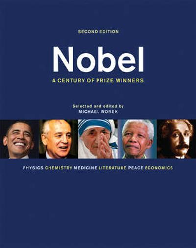 Nobel: A Century of Prize Winners - Michael Worek
