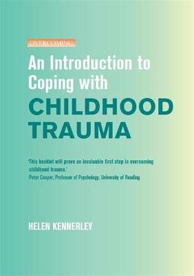 An Introduction to Coping with Childhood Trauma - Helen Kennerley
