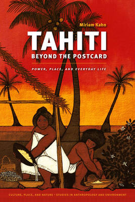 Tahiti Beyond the Postcard - Miriam Kahn