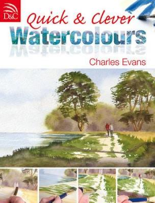 Quick and Clever Watercolours - Charles Evans