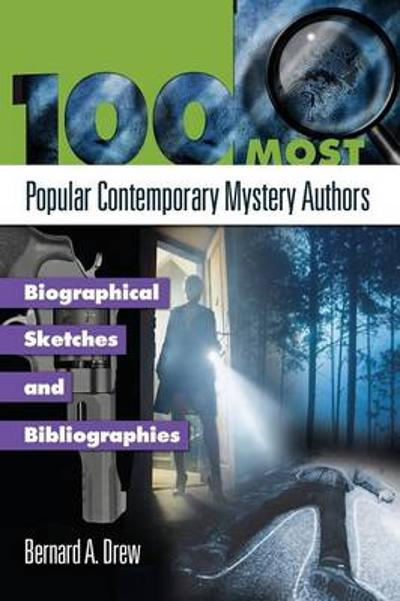 100 Most Popular Contemporary Mystery Authors - Bernard A. Drew