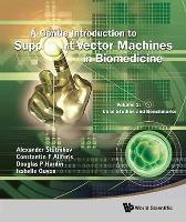 Gentle Introduction To Support Vector Machines In Biomedicine, A - Volume 2: Case Studies And Benchmarks - Alexander Statnikov Constantin F Aliferis Douglas P Hardin Isabelle Guyon