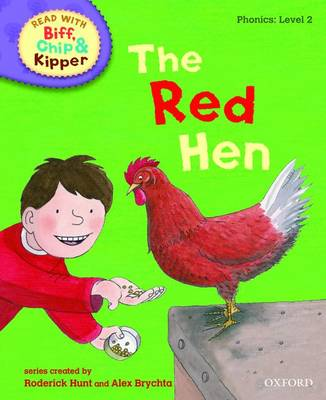 Oxford Reading Tree Read with Biff, Chip, and Kipper: Phonics: Level 2: The Red Hen - Roderick Hunt