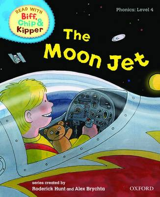 Oxford Reading Tree Read with Biff, Chip, and Kipper: Phonics: Level 4: The Moon Jet - Roderick Hunt