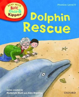 Oxford Reading Tree Read with Biff, Chip, and Kipper: Phonics: Level 5: Dolphin Rescue - Roderick Hunt