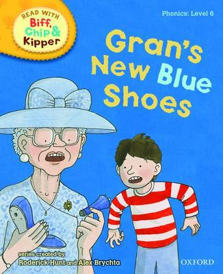 Oxford Reading Tree Read with Biff, Chip, and Kipper: Phonics: Level 6: Gran's New Blue Shoes - Roderick Hunt