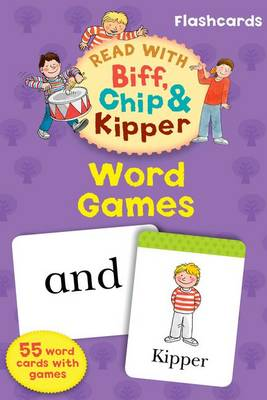 Oxford Reading Tree Read with Biff, Chip, and Kipper Flashcards: Word Games - Roderick Hunt