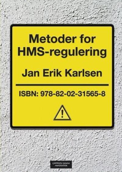 Metoder for HMS-regulering - Jan Erik Karlsen