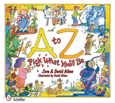 A to Z: Pick What You'll Be - Zora Aiken